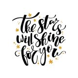 The stars will shine for you hand lettering quote. Modern brush calligraphy. Isolated on white background. The stars will shine for you hand lettering quote Royalty Free Stock Images