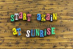Start again sunrise new day. Start begin again tomorrow another today sunrise restart new project next step change your life positive attitude solution success royalty free stock photos