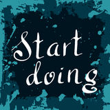 Start doing Poster. Hand drawn lettering. Vector calligraphic design.  quote for your design. Royalty Free Stock Photos