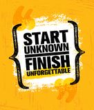 Start Unknown Finish Unforgettable. Inspiring Creative Motivation Quote Poster Template. Vector Typography Banner. Design Concept On Grunge Texture Rough Stock Photography