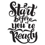 Start before you are ready handwritten inscription Stock Photo