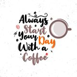 Always start your day with a coffee. Premium motivational quote. Typography quote. Vector quote with white background stock illustration