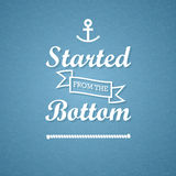 Started from the bottom poster Royalty Free Stock Image