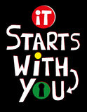 It Starts With You. The words It Starts With You in red and white text on a black background with colors and a keyhole added to one of the letters in the word stock illustration