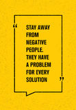 Stay Away From Negative People. They Have A Problem For Every Solution. Creative Motivation Quote. Inspiration Concept. Royalty Free Stock Photography