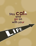 Stay calm and go on with your life Stock Photo
