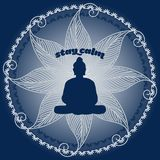 Stay Calm. Vector illustration of Buddha's silouhette while meditating in lotus pose. It reads Stay calm Stock Photography