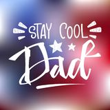 Stay cool Dad quote. Hand drawn script stile hand lettering. royalty free illustration