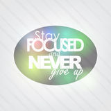 Stay Focused and never give up Royalty Free Stock Photo