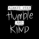 Always Stay Humble and Kind. Motivational quote Stock Photography