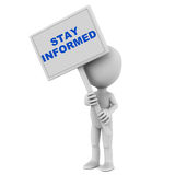 Stay informed. Banner with text stay informed, held up by a little 3d man against white background Royalty Free Stock Photography