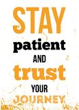 Stay patient and trust journey. Poster creative inspiration for wall.  stock illustration