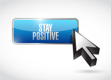 Stay positive button sign illustration design Royalty Free Stock Image