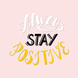 Always stay positive Royalty Free Stock Images