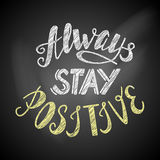 Always stay positive lettering Royalty Free Stock Image