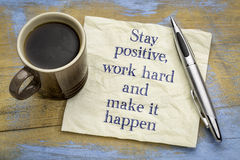 Stay positive, work hard and make it happen Royalty Free Stock Image