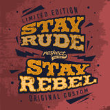 Stay Rude Stay Rebel. Tee Print Design With Grunge Effect. Overlapped Layers. Vector Illustration. Neatly Organized Objects In Gr. Oups. Eps10 royalty free illustration