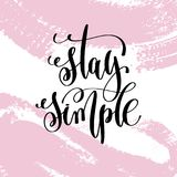 Stay simple hand written lettering positive quote Royalty Free Stock Image