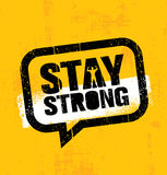 Stay Strong. Inspiring Creative Motivation Quote Inside Speech Bubble. Vector Typography Banner Design Concept Royalty Free Stock Photography