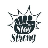 Stay strong, lettering. Raised fist, sport, gym, exercise, fitness label or symbol. Vector illustration. Isolated on white background Royalty Free Stock Image