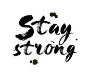 Stay strong vector lettering illustration. Hand drawn phrase. Handwritten modern brush calligraphy for invitation and Royalty Free Stock Image