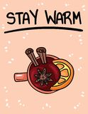 Stay warm poster with cup of mulled wine. Hand drawn cartoon style cozy postcard. Stay warm poster with cup of mulled wine. Hand drawn cartoon style  postcard vector illustration