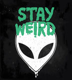 Stay weird. Inspirational quote with UFO. Royalty Free Stock Photography
