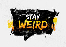 Stay Weird Motivation Quote in Speech Bubble. Creative Vector Typography Concept Stock Photography