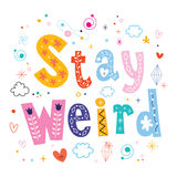 Stay weird motivational quote. Lettering design Royalty Free Stock Photos