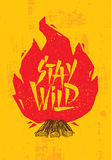 Stay Wild Creative Adventure Motivation Quote. Camping Fire Outdoor Adventure Banner Design. Stay Wild Creative Adventure Motivation Quote. Camping Bonfire Stock Photos