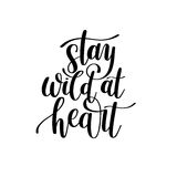 Stay wild at heart handwritten lettering positive quote about li. Fe, black and white calligraphy vector illustration poster Stock Photo