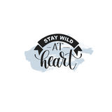 Stay wild at heart handwritten lettering positive quote Stock Photo