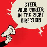Steer Your Career in the Right Direction. Megaphone Hand business concept with text Steer Your Career in the Right Direction, vector illustration Royalty Free Stock Images