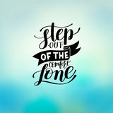 Step out of the comfort zone hand written lettering positive mot Stock Photography
