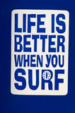 A sticker with the inscription Life is Better When You Surf Stock Images