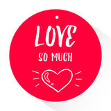 Sticker with lettering text Love so much and silhouette heart. Vector Stock Photo