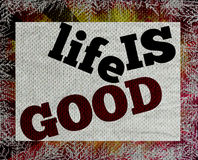 Life is good message sends hope royalty free stock images
