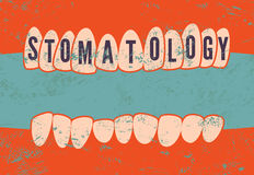 Stomatology. Typographic retro grunge dental poster. Vector Illustration. Royalty Free Stock Image