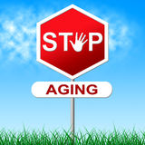 Stop Aging Represents Growing Old And Forbidden Royalty Free Stock Image