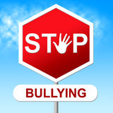 Stop Bullying Shows Warning Sign And Danger Stock Photo