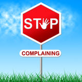 Stop Complaining Means Warning Sign And Caution Stock Photo