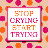 Stop Crying Start Trying Pink Orange White Square Royalty Free Stock Photos