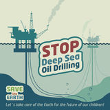 Stop deep sea oil drilling. And save the Earth. Eco poster Royalty Free Stock Photos