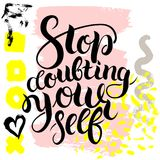 Stop doubting yourself. Vector hand drawn brush lettering on colorful background. Motivational quote for postcard, social media, ready to use. Abstract Stock Illustration