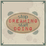 Stop Dreaming Start Doing Stock Images