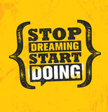 Stop Dreaming Start Doing. Inspiring Creative Motivation Quote Poster Template. Vector Typography Banner Design Concept. On Grunge Texture Rough Background Stock Photography