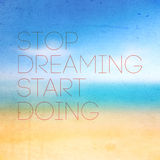 Stop Dreaming Start Doing Quote Typographical Poster Stock Photo
