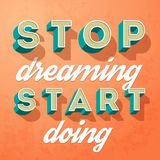 Stop dreaming start doing, vector creative motivation concept. On a grunge background Royalty Free Stock Image