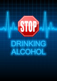 STOP DRINKING ALCOHOL written on blue heart rate monitor. STOP DRINKING ALCOHOL written on vertical poster with blue heart rate monitor expressing warning on Royalty Free Stock Photo