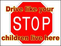 Stop Drive like your children live here 3 vector file driving danger sign print trailer park slow down Royalty Free Stock Photography